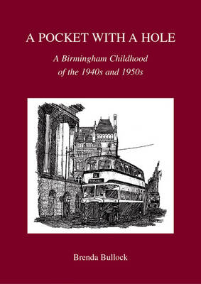 A Pocket with a Hole: A Birmingham Childhood of the 1940s and 1950s