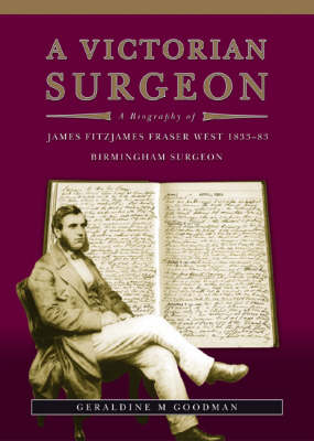 A Victorian Surgeon: A Biography of James Fitzjames Fraser West