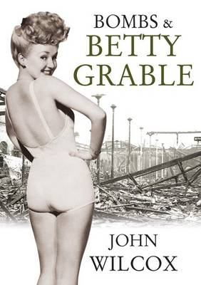 Bombs & Betty Grable