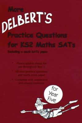 More Delbert's Practice Questions for KS2 Maths SATs: Year 5