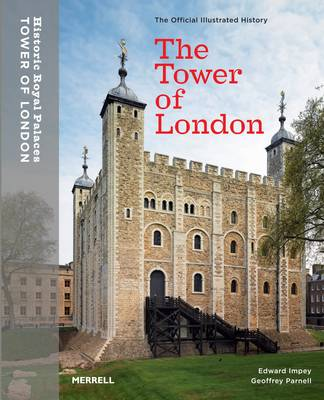 The Tower of London: The Official Illustrated Guide