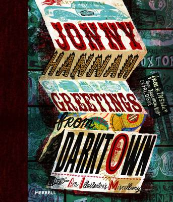 Jonny Hannah: Greetings from Darktown: An Illustrator's Miscellany