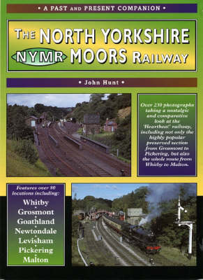 The North Yorkshire Moors Railway: A Nostalgic Trip Along the Former Whitby and Pickering Railway and Through to Malton