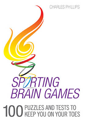 Sporting Brain Games: 100 Puzzles Plus Trivia to Keep You on Your Toes