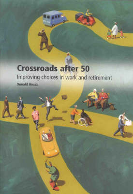 Crossroads after 50: Improving Choices in Work and Retirement
