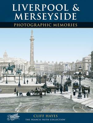 Liverpool and Merseyside: Photographic Memories