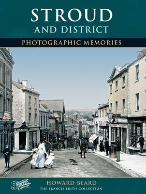 Stroud and District: Photographic Memories
