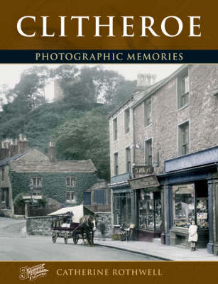 Clitheroe: Photographic Memories