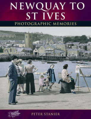 Newquay to St Ives: Photographic Memories