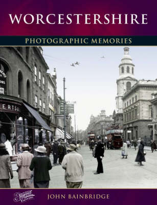 Worcestershire: Photographic Memories