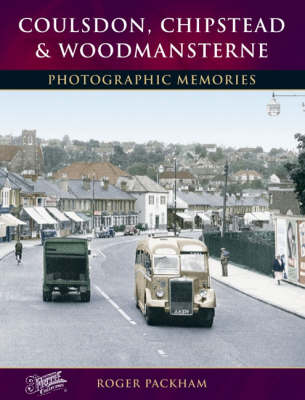 Coulsdon, Chipstead and Woodmansterne: Photographic Memories