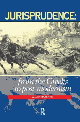 Jurisprudence: From The Greeks To Post-Modernity