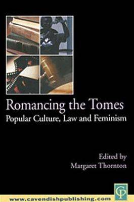 Romancing the Tomes: Popular Culture, Law and Feminism