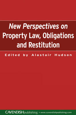 New Perspectives on Property Law: Obligations and Restitution: Obligations and Restitution