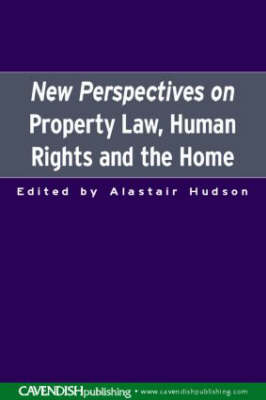 New Perspectives on Property Law: Human Rights and the Family Home