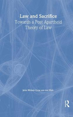 Law and Sacrifice: Towards a Post Apartheid Theory of Law