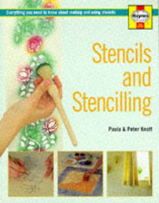 Stencils and Stencilling: Everything You Need to Know About Making and Using Stencils