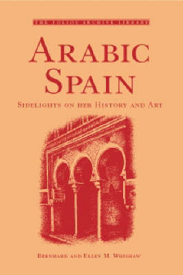 Arabic Spain: Sidelights on Her History and Art