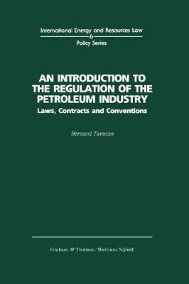An Introduction to the Regulation of the Petroleum Industry:Laws, Contracts and Conventions