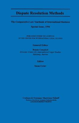 Dispute Resolution Methods: Comparative Law Yearbook of International Business Special Issue
