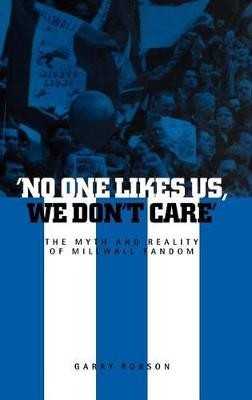 No One Likes Us, We Don't Care: The Myth and Reality of Millwall Fandom
