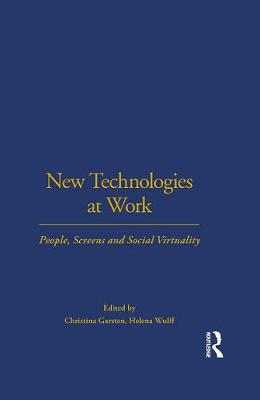New Technologies at Work: People, Screens, and Social Virtuality