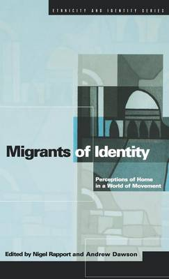 Migrants of Identity: Perceptions of 'Home' in a World of Movement