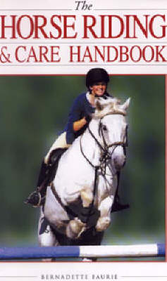The Horse Riding and Care Handbook