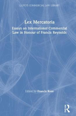 Lex Mercatoria: Essays on International Commercial Law in Honour of Francis Reynolds