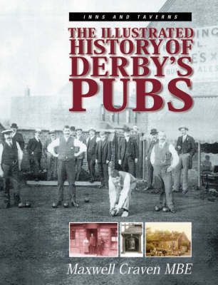 Inns and Taverns: The Illustrated History of Derby's Pubs