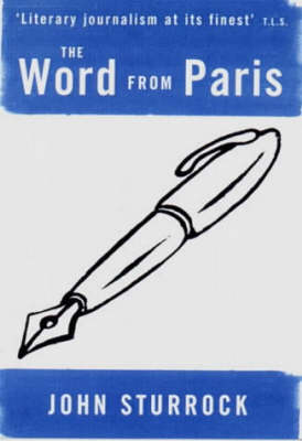 The Word from Paris: Essays on Modern French Thinkers and Writers