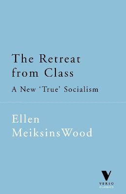 The Retreat from Class: New True Socialism