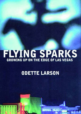 Flying Sparks: Growing up on the Edge of Las Vegas