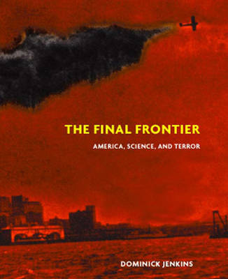 The Final Frontier: Science, America and Terror