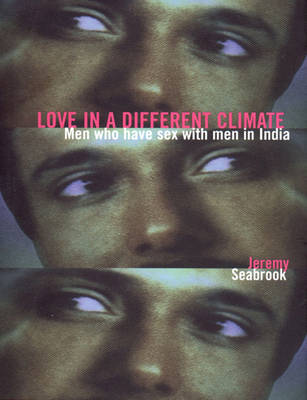 Love in a Different Climate: Meaning of Being Gay in South Asia