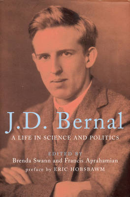 J.D.Bernal: A Life in Science and Politics