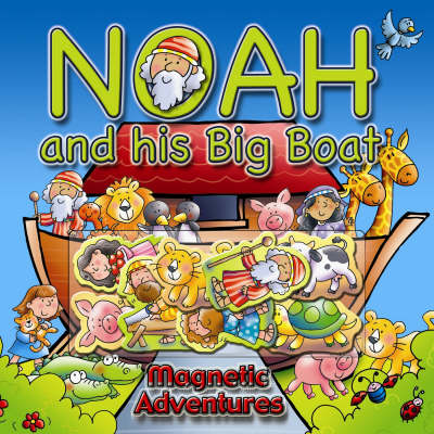 Noah and His Big Boat: Magnetic Adventures