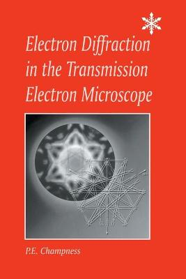 Electron Diffraction in the Transmission Electron Microscope: Electron Diffraction in the Transmission Electron Microscope