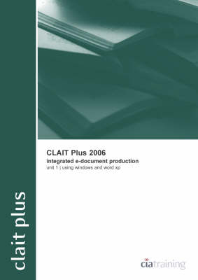 CLAIT Plus 2006 Unit 1 Integrated E-document Production Using Windows and Word XP