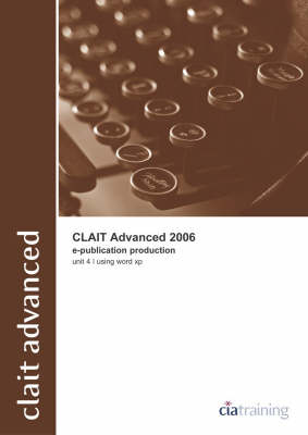 CLAiT Advanced 2006 Unit 4 E-Publication Production Using Word XP