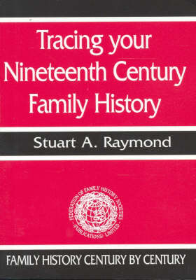 Tracing Your Nineteenth Century Family History