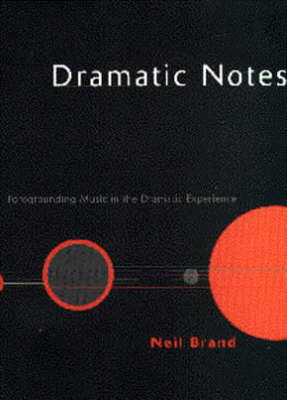 Dramatic Notes: Foregrounding Music in the Dramatic Experience