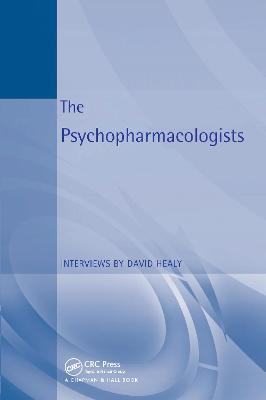 The Psychopharmacologists: Interviews by David Healey