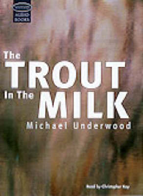 A Trout in the Milk: Unabridged