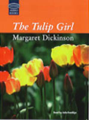 The Tulip Girl: Complete & Unabridged