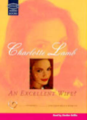 An Excellent Wife?: Complete & Unabridged