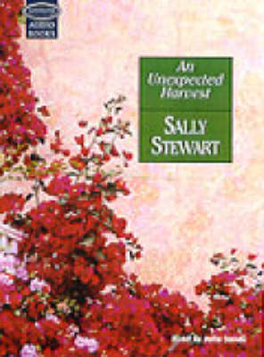 An Unexpected Harvest: Complete & Unabridged