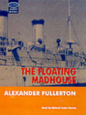 The Floating Madhouse: Complete & Unabridged