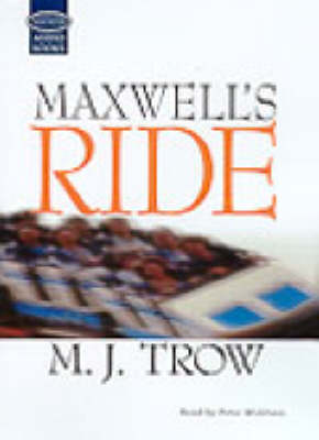 Maxwell's Ride: Complete & Unabridged