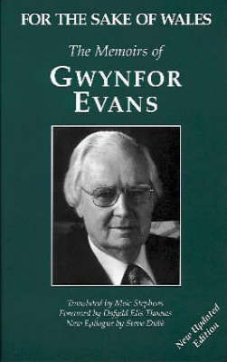 For the Sake of Wales: The Memoirs of Gwynfor Evans